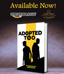 New Book: Adopted Too By Martin Jon Bertolette Available Now on