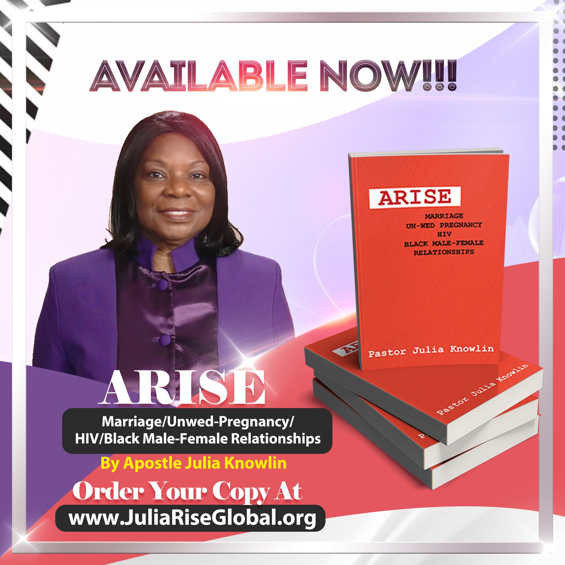 ARISE: MARRIAGE-UNWED PREGNANCY-HIV-BLACK MALE-FEMALE RELATIONSHIPS by Pastor Julia Knowlin